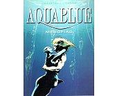 Szczegóły książki AQUA BLUE - TOM 3 - MEGOFIAS