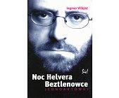 Szczegóły książki NOC HELVERA. BEZTLENOWCE. JEDNOAKTÓWKI