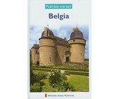 Szczegóły książki PODRÓŻE MARZEŃ - BELGIA