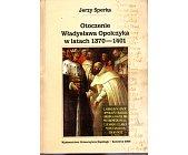 Szczegóły książki OTOCZENIE WŁADYSŁAWA OPOLCZYKA W LATACH 1370-1401