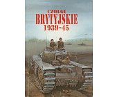 Szczegóły książki CZOŁGI BRYTYJSKIE 1939-45