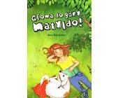 Szczegóły książki GŁOWA DO GÓRY MATYLDO!