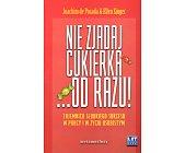 Szczegóły książki NIE ZJADAJ CUKIERKA ... OD RAZU!