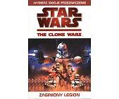 Szczegóły książki STAR WARS THE CLONE WARS - ZAGINIONY LEGION