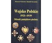 Szczegóły książki WOJSKO POLSKIE 1921 - 1939, ODZNAKI PAMIĄTKOWE PIECHOTY