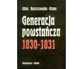 Szczegóły książki GENERACJA POWSTAŃCZA 1830-1831
