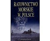 Szczegóły książki RATOWNICTWO MORSKIE W POLSCE - TOM I