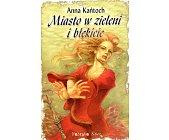 Szczegóły książki MIASTO W ZIELENI I BŁĘKICIE