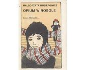 Szczegóły książki OPIUM W ROSOLE