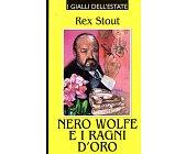 Szczegóły książki NERO WOLFE E I RAGNI D'ORO