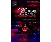 Szczegóły książki 120 PUŁAPEK DIAGNOSTYCZNYCH W ECHOKARDIOGRAFII