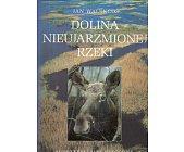 Szczegóły książki DOLINA NIEUJARZMIONEJ RZEKI. BIEBRZAŃSKI PARK NARODOWY