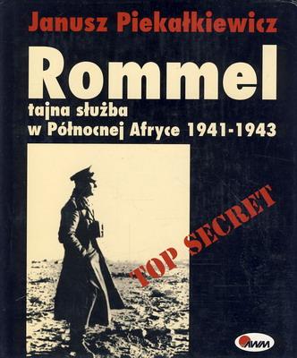 ROMMEL - TAJNA SŁUŻBA W PÓŁNOCNEJ AFRYCE 1941-1943