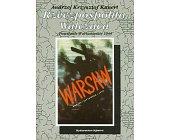 Szczegóły książki RZECZPOSPOLITA WALCZĄCA - POWSTANIE WARSZAWSKIE 1944 - KALENDARIUM