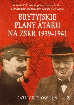 BRYTYJSKIE PLANY ATAKU NA ZSRR 1939 - 1941