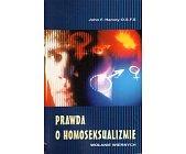 Szczegóły książki PRAWDA O HOMOSEKSUALIZMIE. WOŁANIE WIERNYCH