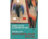 Szczegóły książki PROBLEMY PSYCHOLOGII ŻYCIA