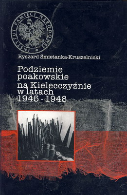 PODZIEMIE POAKOWSKIE NA KIELECCZYŹNIE W LATACH 1945-1948