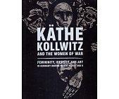 Szczegóły książki KATHE KOLLWITZ AND THE WOMEN OF WAR