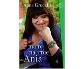 Szczegóły książki MAM NA IMIĘ ANIA