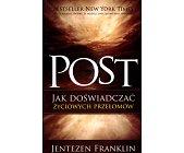 Szczegóły książki POST. JAK DOŚWIADCZAĆ ŻYCIOWYCH PRZEŁOMÓW