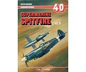 Szczegóły książki SUPERMARINE SPITFIRE - CZĘŚĆ 3 - MONOGRAFIE LOTNICZE NR 40