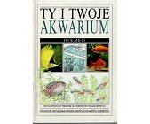 Szczegóły książki TY I TWOJE AKWARIUM