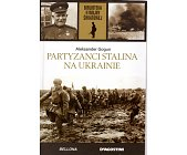 Szczegóły książki PARTYZANCI STALINA NA UKRAINIE