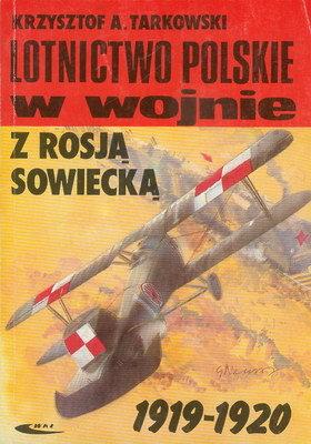 LOTNICTWO POLSKIE W WOJNIE Z ROSJĄ SOWIECKĄ 1919 - 1920