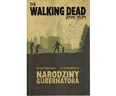 Szczegóły książki THE WALKING DEAD. ŻYWE TRUPY - NARODZINY GUBERNATORA