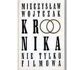Szczegóły książki KRONIKA NIE TYLKO FILMOWA