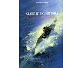 Szczegóły książki SZARE WILKI HITLERA. U-BOOTY NA OCEANIE INDYJSKIM