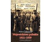 Szczegóły książki WOJEWÓDZTWO POLESKIE 1921 - 1939