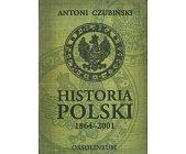 Szczegóły książki HISTORIA POLSKI 1864 - 2001