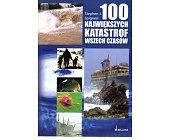 Szczegóły książki 100 NAJWIĘKSZYCH KATASTROF WSZECH CZASÓW