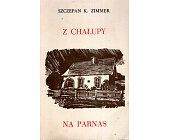 Szczegóły książki Z CHAŁUPY NA PARNAS