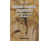 Szczegóły książki EKOLOGIA I EWOLUCJA PASOŻYTNICTWA. DŁUGOTRWAŁE WZAJEMNE ODDZIAŁYWANIA