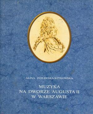 MUZYKA NA DWORZE AUGUSTA II W WARSZAWIE