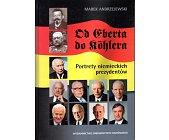 Szczegóły książki OD EBERTA DO KÖHLERA. PORTRETY NIEMIECKICH PREZYDENTÓW