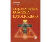Szczegóły książki W KRĘGU KATECHIZMU KOŚCIOŁA KATOLICKIEGO