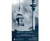 Szczegóły książki KRYZYS 1939 ROKU W INTERPRETACJACH POLSKICH I ROSYJSKICH HISTORYKÓW