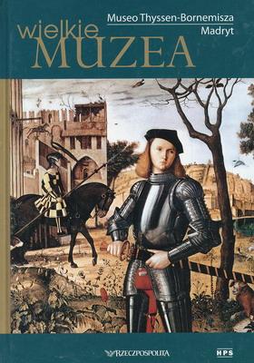 MUSEO THYSSEN-BORNEMISZA MADRYT (WIELKIE MUZEA)
