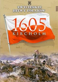 KIRCHOLM 1605 (ZWYCIĘSKIE BITWY POLAKÓW, TOM 14)