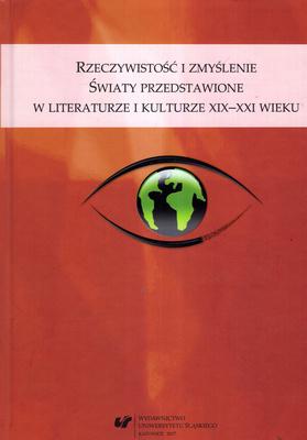 RZECZYWISTOŚĆ I ZMYŚLENIE. ŚWIATY PRZEDSTAWIONE W LITERATURZE...