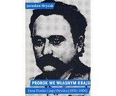 Szczegóły książki PROROK WE WŁASNYM KRAJU. IWAN FRANKO I JEGO UKRAINA (1856 - 1886)