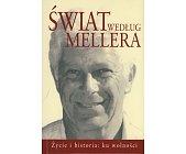 Szczegóły książki ŚWIAT WEDŁUG MELLERA - ŻYCIE I HISTORIA: KU WOLNOŚCI