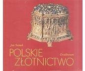 Szczegóły książki POLSKIE ZŁOTNICTWO