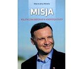 Szczegóły książki MISJA. POLITYCZNA BIOGRAFIA ANDRZEJA DUDY