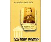 Szczegóły książki KPT. JÓZEF BZOWSKI TWÓRCA TEATRU ŻOŁNIERSKIEGO