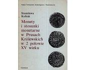 Szczegóły książki MONETY I STOSUNKI MONETARNE W PRUSACH KRÓLEWSKICH W 2 POŁOWIE XV WIEKU